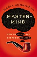 Cover image for Mastermind : how to think like Sherlock Holmes