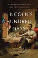 Cover image for Lincoln's Hundred Days : the Emancipation Proclamation and the war for the Union