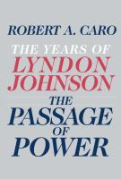 Cover image for The years of Lyndon Johnson, volume 4 : The passage of power