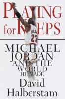 Cover image for Playing for keeps : Michael Jordan and the world he made