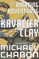 Cover image for The amazing adventures of Kavalier and Clay : a novel