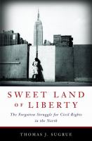Cover image for Sweet land of liberty : the forgotten struggle for civil rights in the North