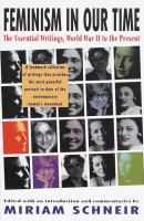 Cover image for Feminism in our time : the essential writings, World War II to the present