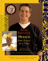 Cover image for Rick Bayless Mexico one plate at a time