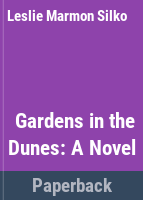 Cover image for Gardens in the dunes : a novel