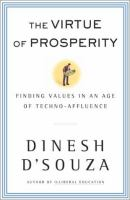 Cover image for The virtue of prosperity : finding values in an age of techno-affluence