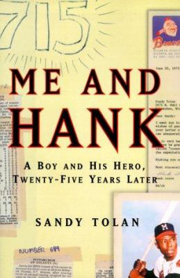Cover image for Me and Hank : a boy and his hero, twenty-five years later