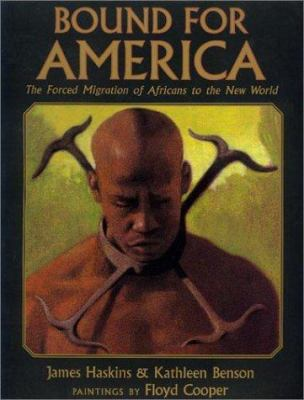 Cover image for Bound for America : the forced migration of Africans to the New World
