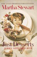 Cover image for Martha Stewart-- just desserts : the unauthorized biography