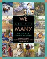 Cover image for We are the many : a picture books of American Indians