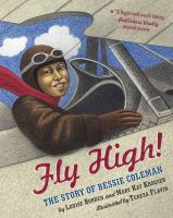 Cover image for Fly high! : the story of Bessie Coleman