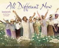Cover image for All different now : Juneteenth, the first day of freedom