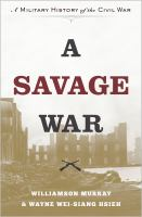 Cover image for A savage war : a military history of the Civil War