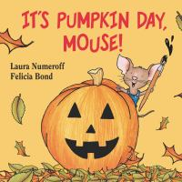 Cover image for It's Pumpkin Day, Mouse!