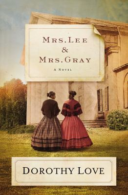 Cover image for Mrs. Lee and Mrs. Gray : a novel