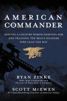 Cover image for American commander : serving a country worth fighting for and training the brave soldiers who lead the way