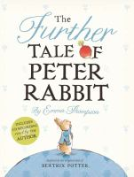 Cover image for The further tale of Peter Rabbit