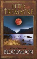 Cover image for Bloodmoon : a mystery of ancient Ireland