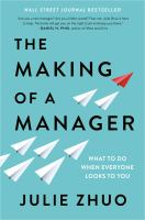 Cover image for The making of a manager : what to do when everyone looks to you