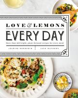 Cover image for Love & lemons every day : more than 100 bright, plant-forward recipes for every meal