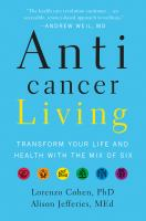 Cover image for Anticancer living : transform your life and health with the mix of six