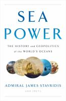 Cover image for Sea power : the history and geopolitics of the world's oceans