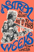 Cover image for Astral weeks : a secret history of 1968