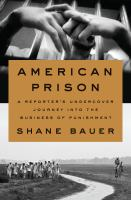 Cover image for American prison : a reporter's undercover journey into the business of punishment