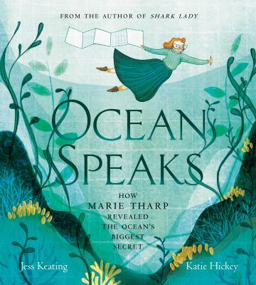 Cover image for Ocean Speaks : How Marie Tharp Revealed the Ocean's Biggest Secret