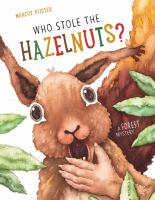 Cover image for Who stole the hazelnuts? : a forest mystery