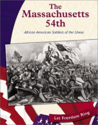 Cover image for The 54th Massachusetts : African American soldiers of the Union