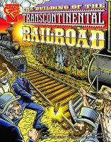 Cover image for The building of the Transcontinental Railroad