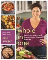 Cover image for Whole in one : complete, healthy meals in a single pot, sheet, pan, or skillet