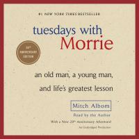 Cover image for Tuesdays with Morrie [an old man, a young man, and life's greatest lesson]