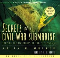 Cover image for Secrets of a Civil War submarine [solving the mysteries of the H.L. Hunley]