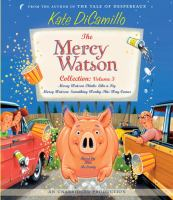 Cover image for The Mercy Watson collection. Volume 3