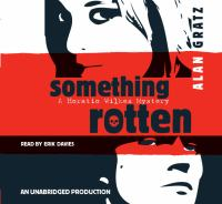 Cover image for Something rotten : a Horatio Wilkes mystery
