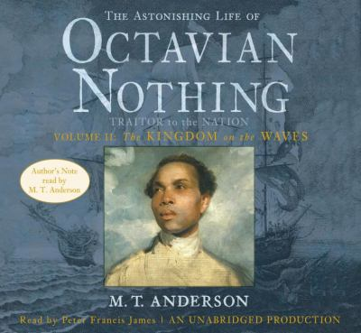 Cover image for The astonishing life of Octavian Nothing. Vol. 2, The kingdom on the waves