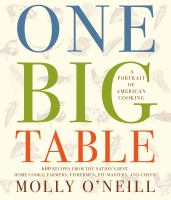 Cover image for One big table : a portrait of American cooking : 600 recipes from the nation's best home cooks, farmers, fishermen, pit-masters, and chefs