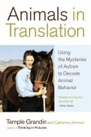 Cover image for Animals in translation : using the mysteries of autism to decode animal behavior