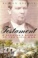Cover image for Testament : a soldier's story of the Civil War
