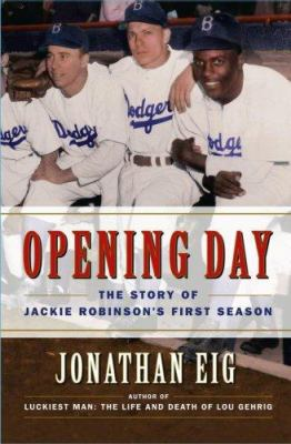 Cover image for Opening day : the story of Jackie Robinson's first season