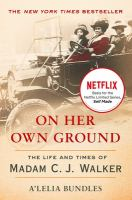 Cover image for On her own ground : the life and times of Madam C.J. Walker