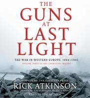 Cover image for The guns at last light the war in Western Europe, 1944-1945