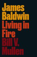 Cover image for James Baldwin : living in fire