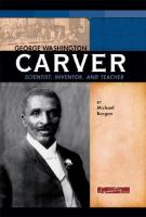 Cover image for George Washington Carver : scientist, inventor, and teacher