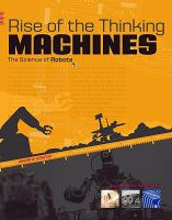 Cover image for Rise of the thinking machines : the science of robots