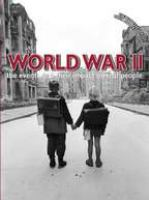 Cover image for World War II : the events and their impact on real people