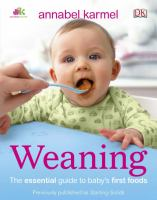 Cover image for Weaning : the essential guide to baby's first foods