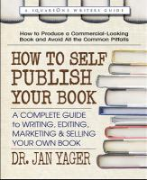 Cover image for How to self publish your book : a complete guide to writing, editing, marketing & selling your own book